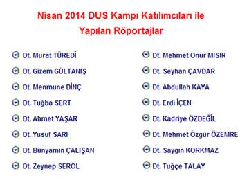 Nisan 2014 DUS Kampı Katılımcıları ile Yapılan Röportajlar